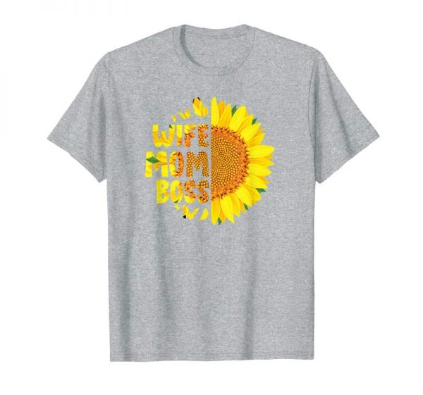 Get Wife Mom Boss Sunflower Mama Mommy Mothers Day Shirts Gift
