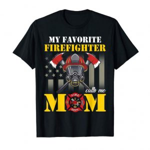 Get Now Mothers Day My Favorite Firefighter Calls Me Mom T Shirt