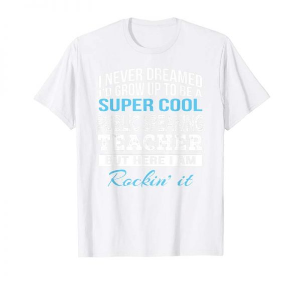 Buy Now Funny Super Cool Public Speaking Teacher Tshirt Gift