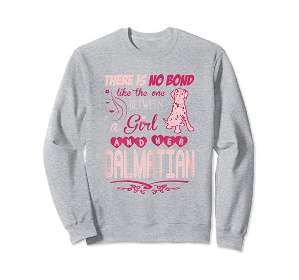Order Now Womens No Bond Like One Between Girl And Her Dalmatian Tshirt