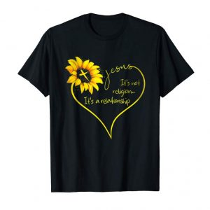 Buy Now Jesus It's Not Religion It's A Relationship Sunflower Tshirt
