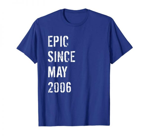 Cool 13th Birthday Gift Epic Since May 2006 T-Shirt