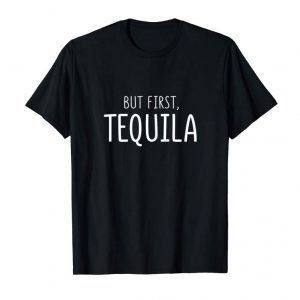 Get Now Womens But First Tequila T Shirt Cinco De Mayo Margarita Mamacita