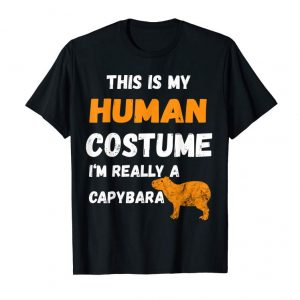 Cool This Is My Human Costume I'm Really A Capybara T-Shirt