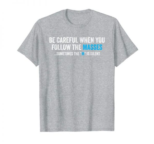 Buy Be Careful When You Follow Sarcasm Graphic Humor Tshirt