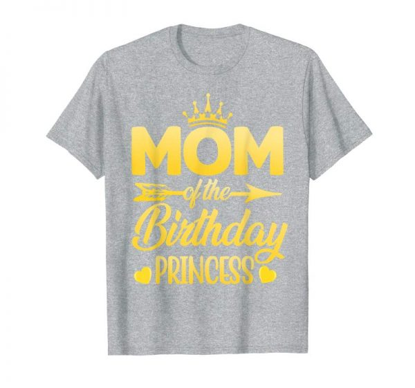 Buy Mom Of The Birthday Princess T-Shirt Mothers Day Gifts