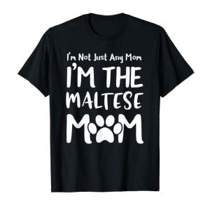 Get Now Mother's Day The Maltese Mom Shirt Mommy Gift