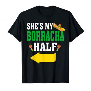 Buy Now She's My Borracha Half Couple Matching Cinco De Mayo Tshirt
