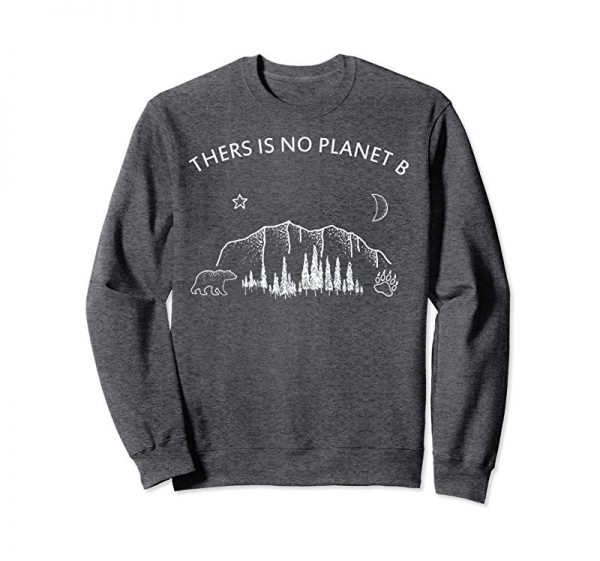 Trending There Is No Planet B Earth Day T-Shirt