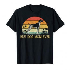 Buy Best Dog Mom Ever German Shorthaired Pointer Mothers Day Tee