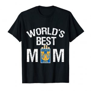 Trends Fc Tigres UANL Mexico World's Best Mom TShirt Mother's Day