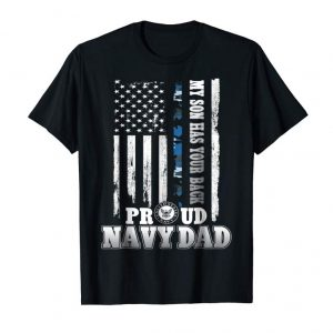 Shop My Son Has Your Back Proud Navy Dad T-Shirt