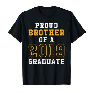 Order Now Proud Brother Of 2019 Senior Graduation Shirt Graduate Gift