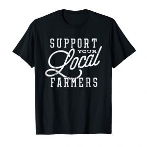 Cool Support Your Local Farmers T-shirt Gift