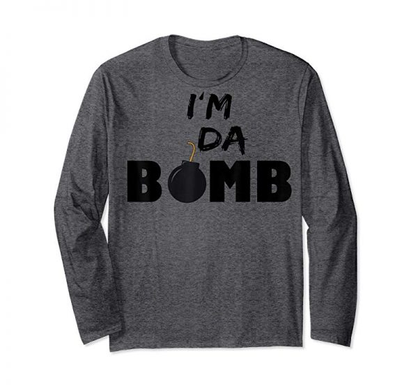Buy I'm Da Bomb Shirt I Am The Bomb Funny Men Women T-Shirt