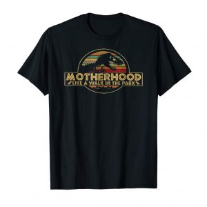 Buy Motherhood Like A Walk In The Park Dinosaur Tshirt