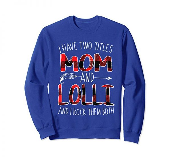 Buy Mothers Day Tshirt I Have Two Titles Mom And Lolli Red Plaid
