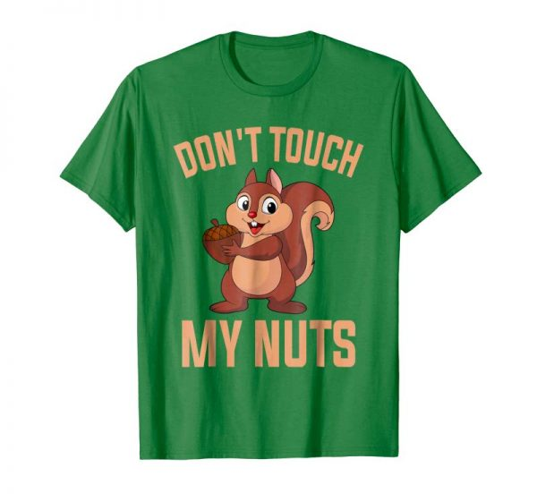 Buy Dont Touch My Nut Cute Squirrel Funny Animal Love Gift Shirt