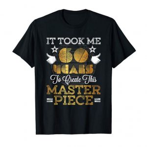 Order Now 60 Year Old Birthday Joke Gift Idea T-Shirt 60th Funny Gag