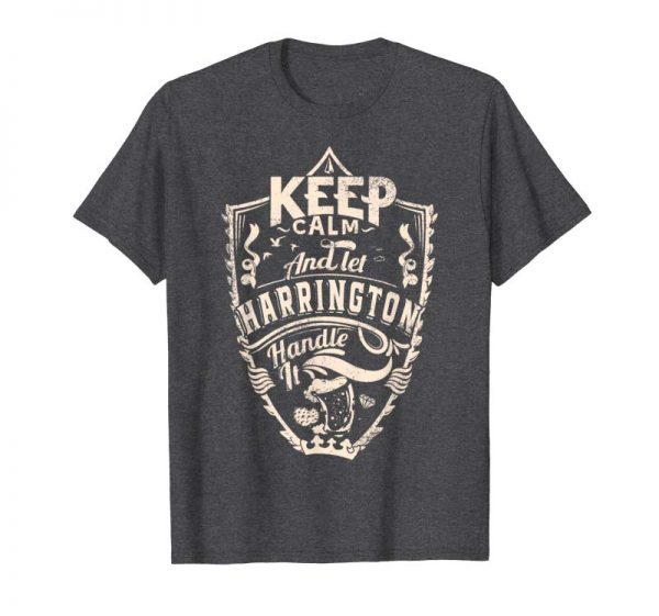 Order Now Keep Calm And Let Harrington Shirt Surname Last Name Gift
