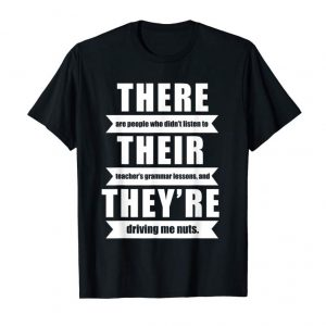 Order Now There Their They're English Grammar Funny Teacher T-shirt