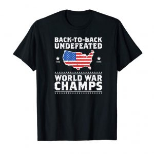 Shop Back To Back Undefeated World War Champs Gift T-Shirt