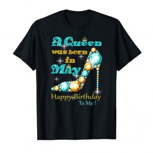 Trending A Queen Was Born In May Happy Birthday To Me Premium T-Shirt