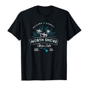Buy Aloha Joe's North Shore Surf Shop T-Shirt