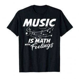 Shop Music Is Math With Feelings Musician Composer  T-Shirt