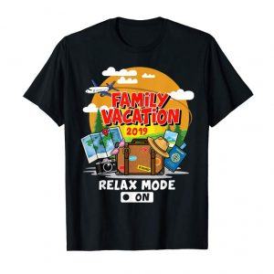Trends Family Vacation Trip 2019 Relax Mode On T Shirt