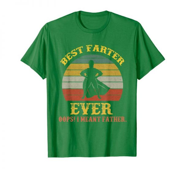 Order Now Vintage Best Farter Ever I Mean Father Fathers Day Gift T-Shirt