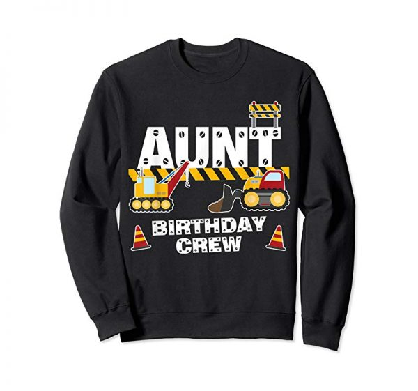 Buy Now Aunt Birthday Crew For Construction Birthday Party T-Shirt T-Shirt