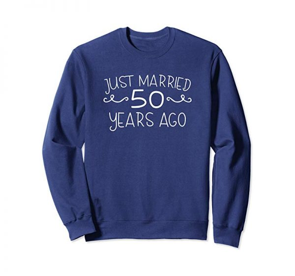 Order Now Just Married 50 Years Ago Wedding Anniversary Gift Shirt