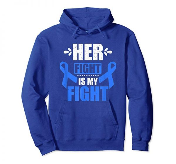 Buy Now Her Fight Is My Fight Dark Blue Ribbon Colon Cancer Gift T-Shirt
