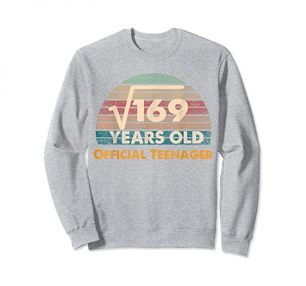 Buy Now Square Root Of 169:13th Birthday-Official Teenager Shirt