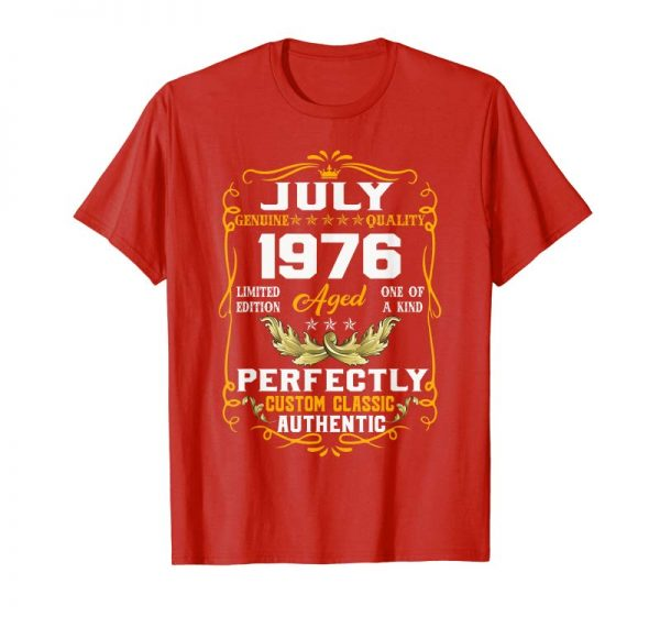Order Now July 1976 43rd Birthday Gift 43 Years Old T-shirt