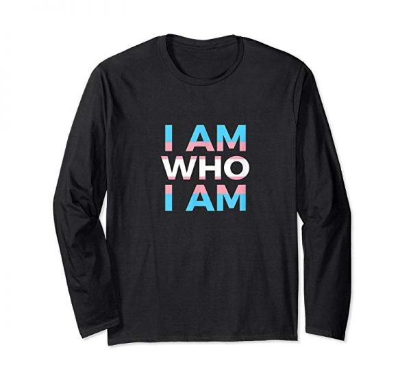 Buy Now Transgender I Am Who I Am LGBTQ Month Pride Gifts T-Shirt