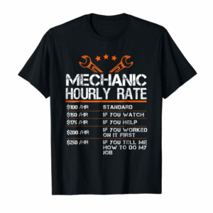 Order Funny Mechanic Hourly Rate Gift Shirt Labor Rates T-Shirt