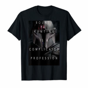 Order Now Star Wars The Mandalorian Complicated Profession Dark Poster T-Shirt