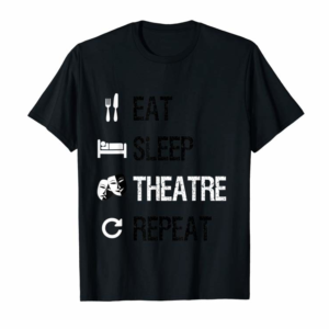Buy Eat Sleep Theatre Repeat Funny Theater Lover Gift T-Shirt
