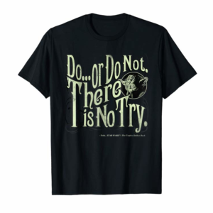 """Cool Star Wars Yoda Epic Quote """"Do Or Do Not..."""" Graphic T-Shirt"""