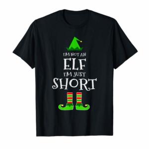 Cool I'm Not An Elf I'm Just Short - Funny Christmas Elf Gift T-Shirt