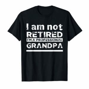 Adorable Mens I'm Not Retired I'm A Professional Grandpa Gift Father's Day