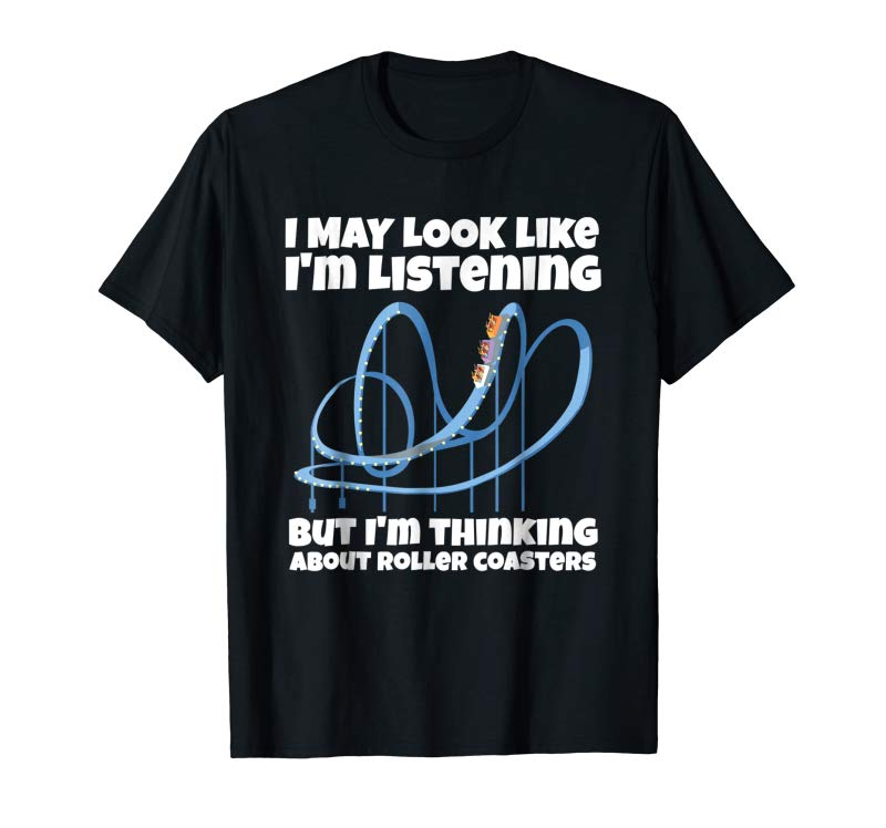 Buy I'm Thinking About Roller Coasters Funny Shirt