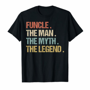 Adorable Funcle The Man Myth Legend Funny Best Uncle Christmas Gift T-Shirt