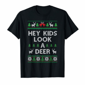 Buy Christmas Hey Kids Look A Deer Ugly Sweater Style T-shirt T-Shirt