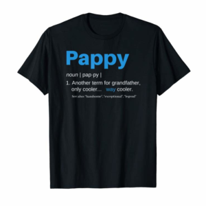 Trending Pappy Gifts Grandpa Fathers Day Definition Birthday T-Shirt