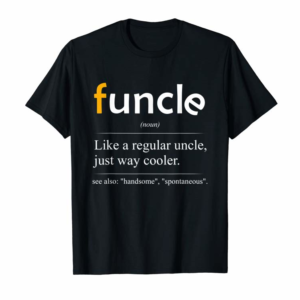 Order Now Funcle Definition T-shirt - Handsome Spontaneous Best Uncle