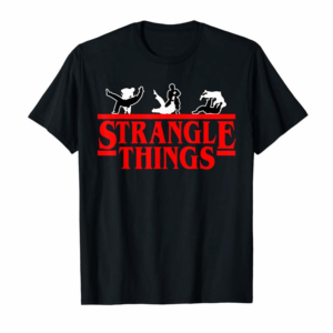 Trends Funny MMA BJJ Strangle Things Brazilian Jiu Jitsu Gi Gift T-Shirt