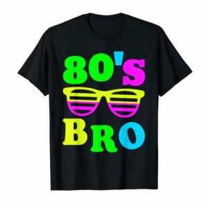 Adorable This Is My 80s Bro T-Shirt 80's 90's Party Tee
